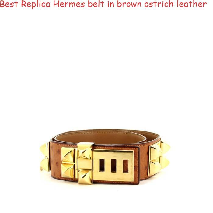 07285064a2ab Best Replica Hermes belt in brown ostrich leather – Replica Hermes Birkin  Bags